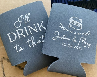 Ill Drink to that wedding can cooler, wedding can coosy, monogram wedding favor, wedding cosy, elegant can coolie, funny wedding can coosies