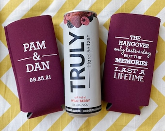 Hangover lasts a day the memories last a lifetime slim style coosy, Seltzer drink holder, wedding can cooler, SLIM wedding coosy
