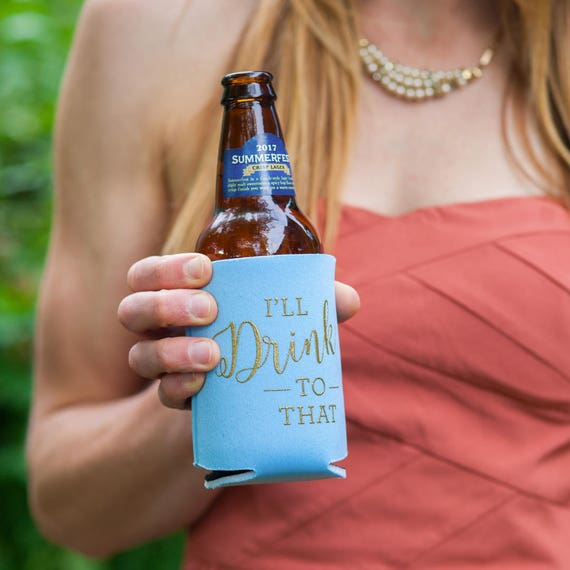 I Ll Drink To That Wedding Can Coolers I Ll Drink To Etsy