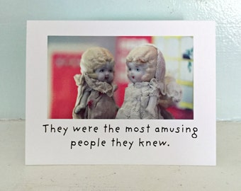 "Porcelain Doll Claudia ""They Were The Most Amusing People They Knew"" Friendship Card Typographic Photo"