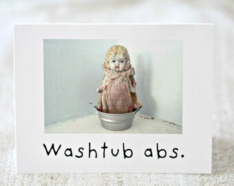 """Funny Doll Card """"Washtub Abs"""" Adventures Claudia Porcelain Doll Stationary (1)"""