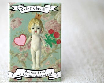 Antique Porcelain Doll Funny Magnet Adventures of Claudia Patron Saint of Her Own Damned Self