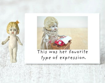 Her Favorite Type of Expression Bisque Dolly Claudia Doll Funny Fridge Magnet (1)