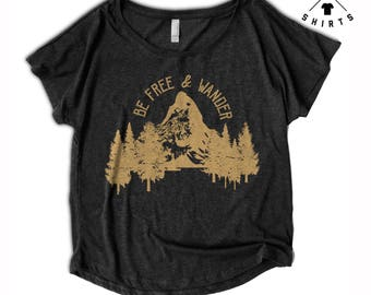 ON SALE, Womens Camping Shirt, Hiking Shirt, Be Free & Wander, Mountains, Outdoors, Vintage, Dolman