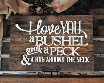 I Love You A Bushel And A Peck And  A Hug Around The Neck Reclaimed Wood Pallet Sign, Rustic Wood Sign, Farmhouse Style Decor