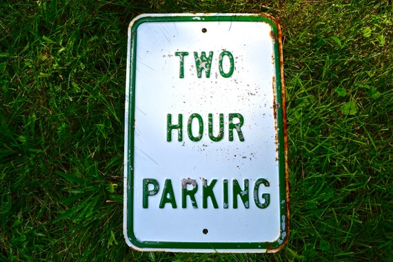 Distressed 2 Hour Parking Signs Vintage Automotive Retired