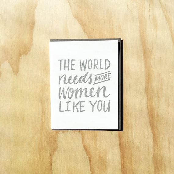 The world needs more women like you greeting card