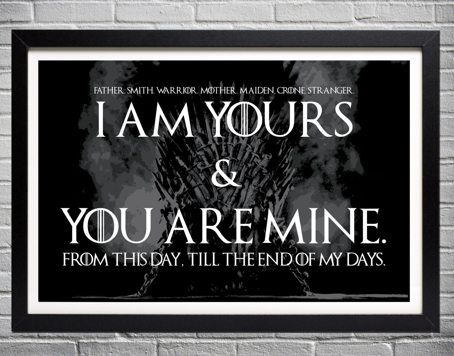 Game Of Thrones Wedding Vows Print I Am Yours And You Are Etsy