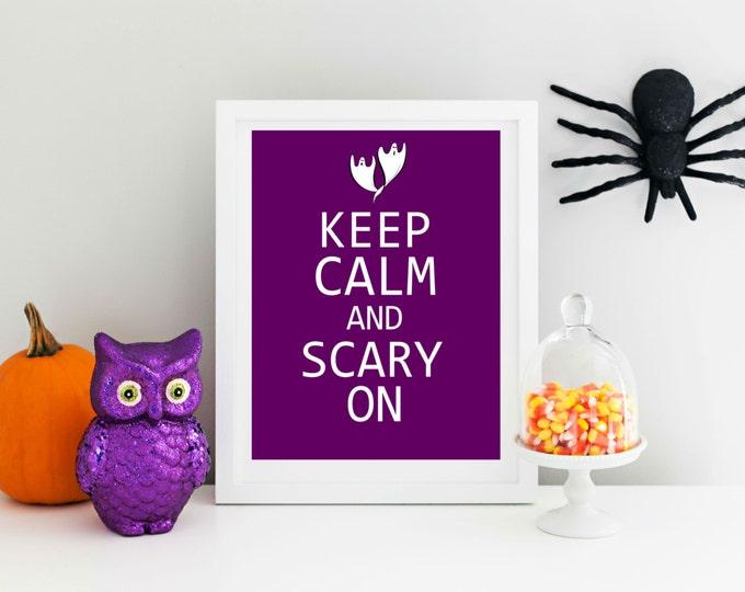 Keep Calm and Scary On. Fun Halloween Print.  Custom Colors
