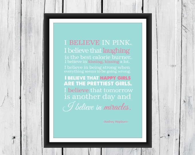 I Believe in Pink - Print Audrey Hepburn Quotes