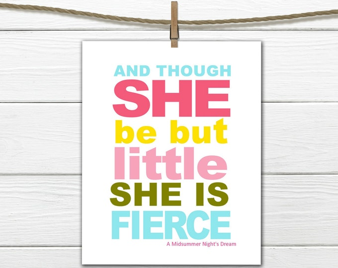 "Shakespeare Quote - "" Though she be but little she is FIERCE"" Digital Download"