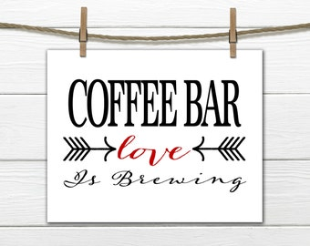 Coffee Bar Print Love is Brewing -  Choose your Size and Colors