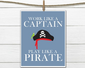 Pirate Word Art - Work Like A Captain - Play Like a Pirate  -  Custom Colors -  Nursery Decor - Pirate  Print - Boys Room Decor