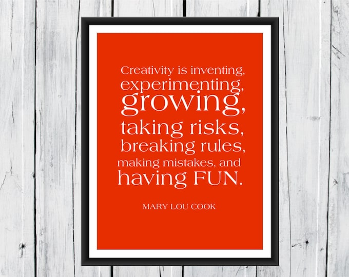 Creativity quote by Mary Lou Cook- Print 8x10