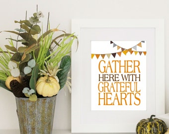 Thanksgiving Decor -  Gather Here with Grateful Hearts - Thanksgining Word Art -  8x10 PDF Instant  Download