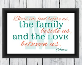 Home Decor  Bless the FOOD before us, the FAMILY beside us, and the LOVE between us  Print -  Custom Colors