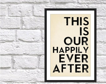 Home Decor - Happily Ever After - Wedding Gift - 18 x 24 Housewarming gift.