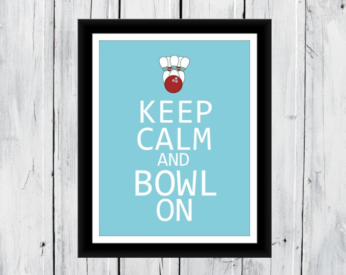 Keep Calm and Bowl On. Bowling Print