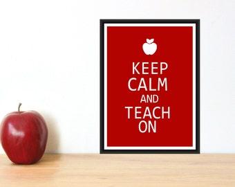 Teacher Appreciation Print - Keep Calm and Teach On