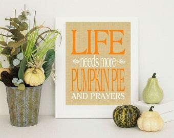 Thanksgiving Decor- Pumpkin Pie and Prayers  Thanksgiving Print Custom Colors & Sizes