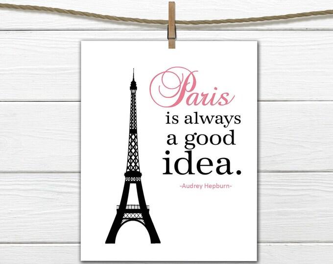 Paris is Always A Good Idea Print - Audrey Hepburn Quote