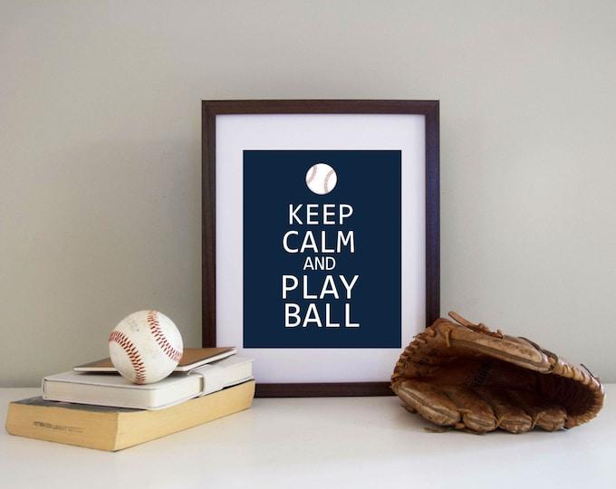 Baseball Print Keep Calm and Play Ball Digital Download