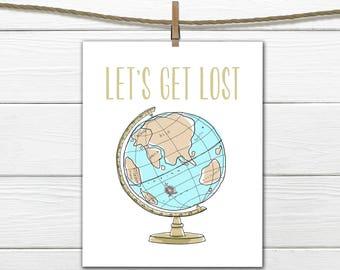 Travel Globe Print - Lets Get Lost - Traveler Art Print