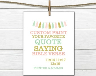 Custom Print Your favorite quote, verse or phrase 11x14, 11x17 or 13x19