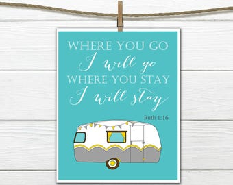 Modern Christian Art Print - Ruth 1:16 - Where you go I will Go - Travel Art -  Camper INSTANT DOWNLOAD 8X10