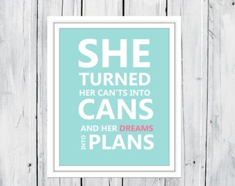 She Turned her Can'ts into Cans Print Teen Girl Room Decor