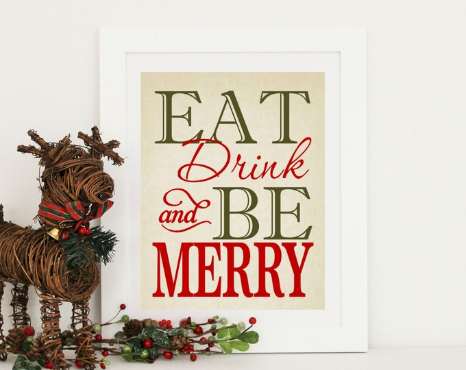 Christmas Decor -  EAT Drink & Be MERRY - Christmas  Word Art  Instant Download 8x10