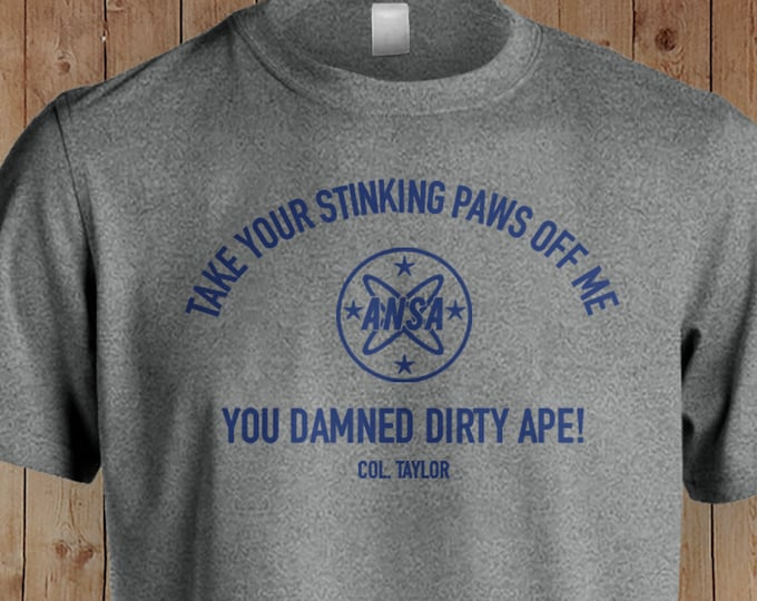 Planet of the Apes T Shirt | Planet of the Apes Quotes | Movie Quotes Shirts | Planet of the Apes | 1960's Movies  | Take Your Stinking Paws