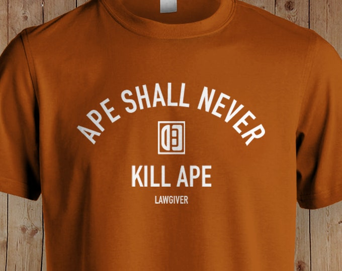 Planet of the Apes T Shirt | Planet of the Apes Quotes | Movie Quotes Shirts | Planet of the Apes | 1960's Movies  | Ape Shall Never Kill...