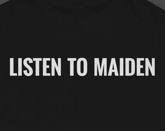 Listen to Maiden - Tshirt