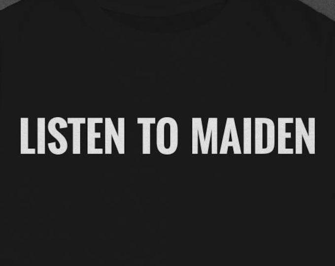 Listen to Maiden - Tshirt