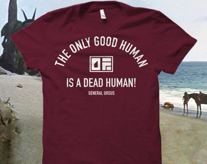 """Planet of the Apes Tshirt """"The Only Good Human is a Dead Human..."""""""