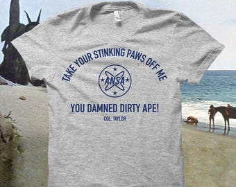 "Planet of the Apes Tshirt  ""Take Your Stinking Paws Off Me..."""