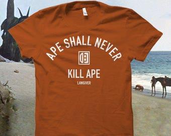 "Planet of the Apes Tshirt ""Ape Shall Never Kill Ape..."""