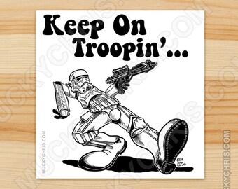 Keep on Troopin' - Sticker
