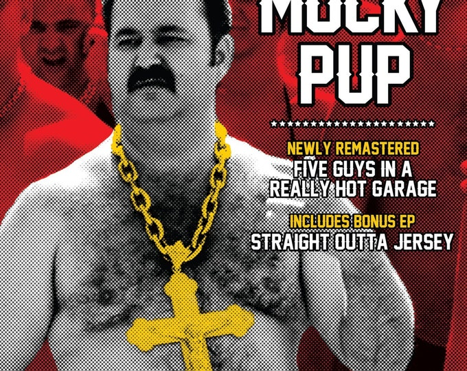 "Mucky Pup CD - ""Five Guys in a Really Hot Garage"" + ""Straight out of Jersey"""