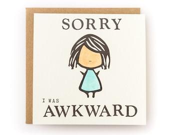 Sorry I Was Awkward Letterpress Card