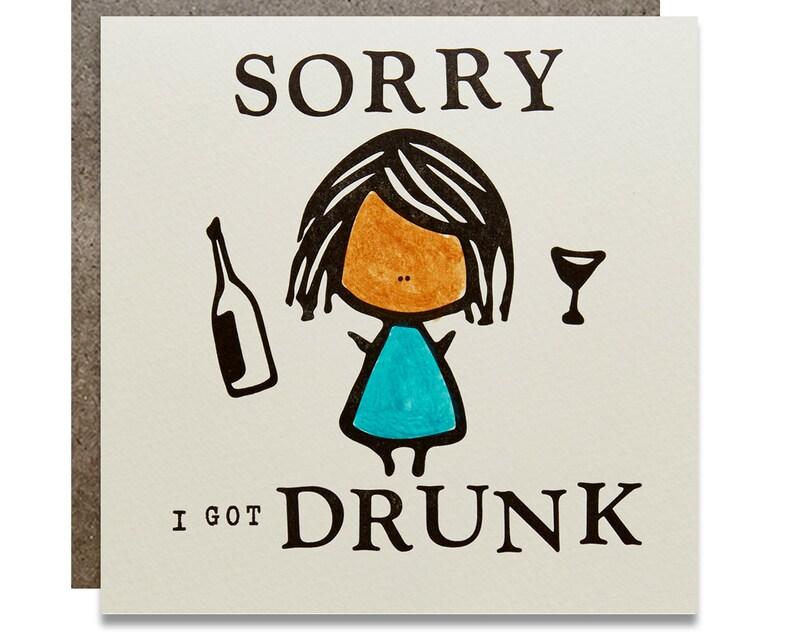 Sorry I Got Drunk Card Letterpress Card image 0
