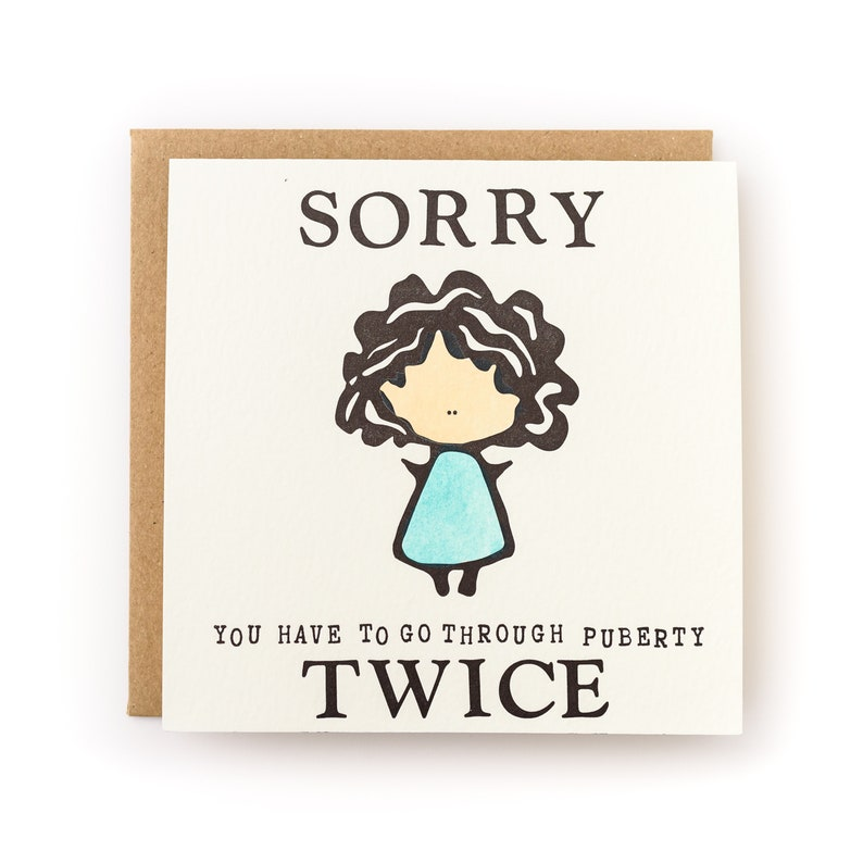 Sorry You Have to Go Through Puberty Twice Letterpress LGBTQ image 0