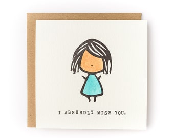 I Absurdly Miss You Card Letterpress Card