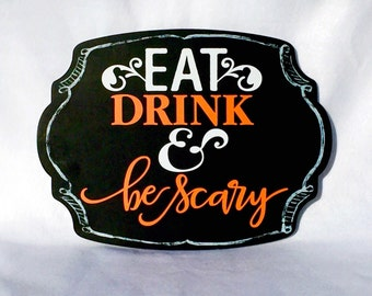 Eat Drink & be Scary Sign