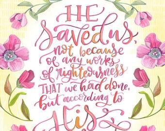 Titus 3:5 - Makewells Bible Verse Art Print