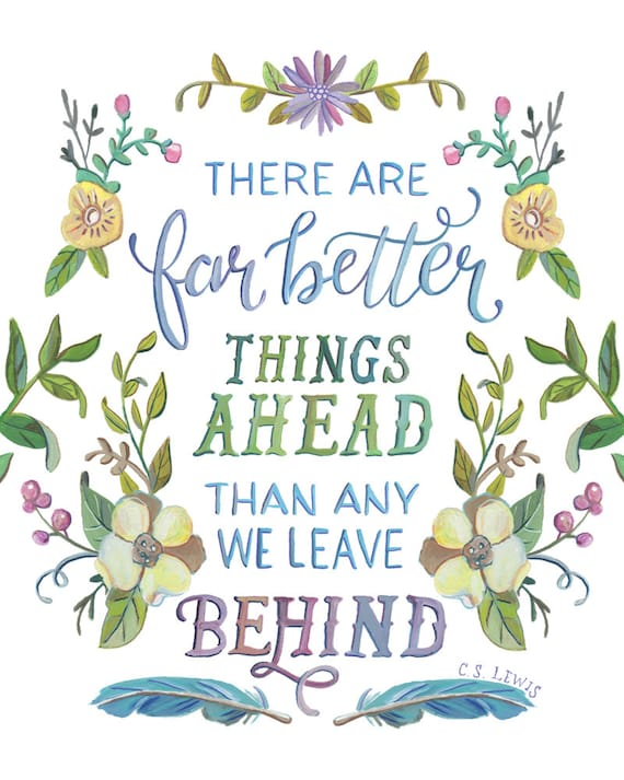 Cs Lewis Quote There Are Far Better Things Ahead Than Any Etsy