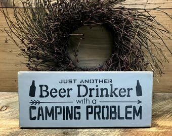 Camping Sign, Just Another Beer Drinker With A Camping Problem, Campsite Decor, Rv Sign, Gift For The RV, Wood Sign Saying, Beer Decor, Sign