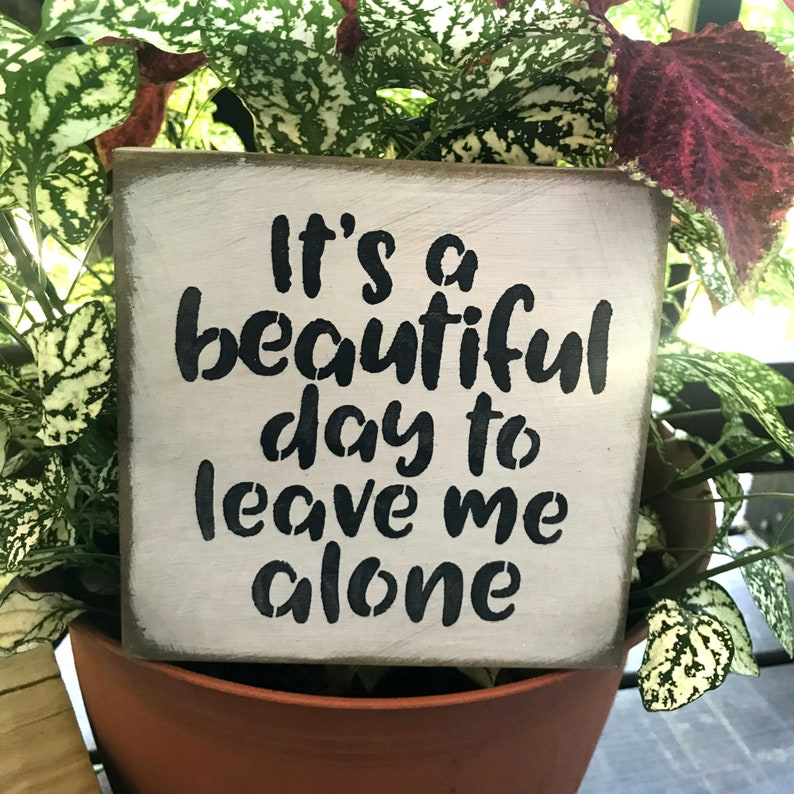 Its A Beautiful Day To Leave Me Alone Funny Saying Etsy