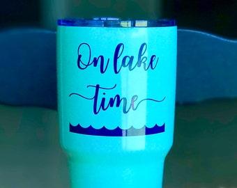 On Lake Time Decal for 30 oz. Tumbler